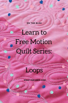 Learn to free motion quilt loops