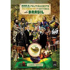 Livro - Guia Politicamente Incorreto da História do Brasil