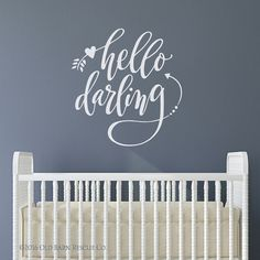 "Nursery Wall Decor  - ""hello darling"" - Hand Lettered wall decal - So Sweet!!"