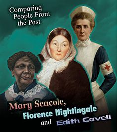 Mary Seacole, Florence Nightingale and Edith Cavell (Comparing People from the Past) by Nick Hunter http://www.amazon.co.uk/dp/1406289914/ref=cm_sw_r_pi_dp_SSPpvb1CSAGD3
