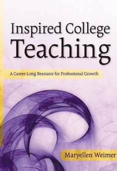 Inspired College Teaching: A Career-Long Resource for Professional Growth (Jossey-Bass Higher and Adult Education) by Maryellen Weimer. $26.65. Author: Maryellen Weimer. Publisher: Jossey-Bass; 1 edition (February 22, 2010). 273 pages