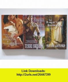 Harlequin Historical Medieval Romance 3 Book Set (The Harlots Daughter, Taming Her Irish Warrior, Possessed by the Highlander) Michelle Willingham, Terri Brisbin, Blythe Gifford ,   ,  , ASIN: B004VSFK34 , tutorials , pdf , ebook , torrent , downloads , rapidshare , filesonic , hotfile , megaupload , fileserve