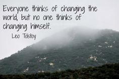 Change always starts with self. Quotations, Qoutes, Child Of The Universe, Universe Quotes, Be Gentle With Yourself, Leo Tolstoy, Powerful Words, Change The World, Thoughts