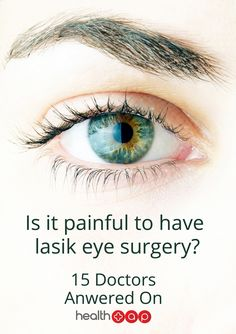 Previous Pinner: Are you considering LASIK eye surgery?  Check out what our doctors have to say about it!