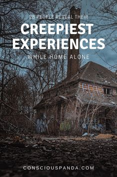 Have you ever had a creepy experience when at home alone? In this article 28 People Describe Their Creepiest Experiences While Home Alone