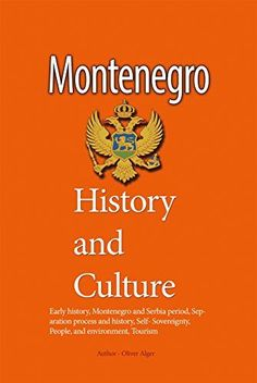 Montenegro History and Culture: Early history, Montenegro…