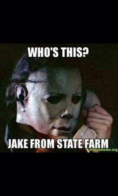 ...it's Jake, from State Farm