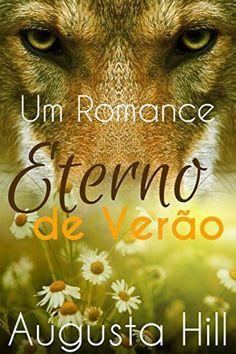 Um Romance Eterno de Verão por Augusta Hill, http://www.amazon.com.br/dp/B0167HIJJI/ref=cm_sw_r_pi_dp_qk6iwb14HC9W6