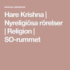 Hare Krishna | Nyreligiösa rörelser | Religion | SO-rummet
