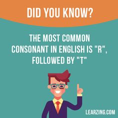 """Did you know? The most common consonant in English is """"r"""", followed by """"t"""". Want to learn English? Choose your topic here: learzing.com #english #englishlanguage #learnenglish #studyenglish #facts #factoftheday #didyouknow #interestingfacts"""