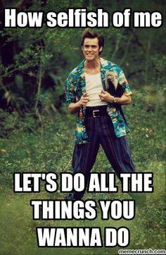 Totaly me and my bff Mim Jim Carrey Meme, Jim Carrey Quotes, Jim Carrey Movies, Jim Carey Funny, Ace Ventura Memes, Ace Ventura Pet Detective, Favorite Movie Quotes, Movie Lines, Funny Movies