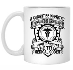 I Own it Forever the Title Medical Coder 11 oz. Medical Coding Training, Housekeeping Uniform, Blood Tears, Medical Coder, Billing And Coding, Exams Tips, Lab Coats, Teacher, Canning