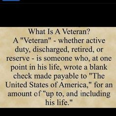 What is a veteran?...this little post is true of any nation where brave people have sacrificed their lives for their people's  lives and futures.