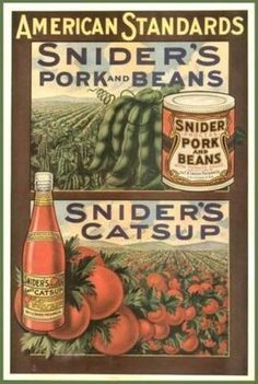 ABSOLUTELY BEAUTIFUL 1914 SNIDER'S TOMATO CATSUP & PORK & BEANS FULL-COLOR AD (12/27/2011)