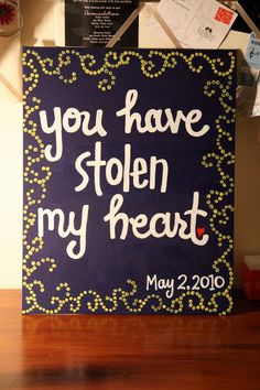 """You have stolen my heart... - Canvas Painting - 16"""" X 20"""". $38.00, via Etsy."""
