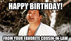 If your cousin is celebrating a birthday make them laugh we our funniest happy birthday cousin meme 🎉 Happy Birthday Cousin Meme, Happy Birthday Wishes For Him, Happy Birthday Boyfriend, Wish You Happy Birthday, Singing Happy Birthday, New Quotes, Quotes For Him, Family Quotes, Happy Quotes