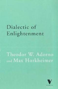 Dialectic of Enlightenment (Verso Classics): Amazon.co.uk: Theodor W. Adorno, Max Horkheimer: Books