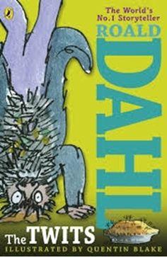 Twits,Roald Dahl,Book,,&&A true genius . Roald Dahl is my hero&& - David Walliams Phizz-whizzing new br Roald Dahl The Twits, Roald Dahl Books, Great Books, My Books, Third Grade Books, Mean Jokes, Quentin Blake, Book Sites, Reading Challenge