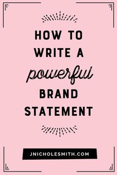 How to Write a Powerful Brand Statement // J. Branding Your Business, Personal Branding, Creative Business, Business Tips, Online Business, Corporate Branding, Logo Branding, Business Articles, Branding Ideas
