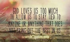 God loves us too much to allow...