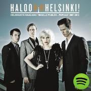 Helsingistä Maailman Toiselle Puolen – Parhaat 2007-2012, an album by Haloo Helsinki! on Spotify