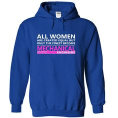 The Finest Women Become Mechanical Engineers T Shirt, Hoodie, Sweatshirt