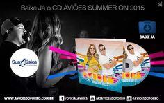 CD Aviões Summer On 2015  http://suamusica.com.br/AvioesSummerOn2015  #suamusica #avioesdoforro #baixeagora