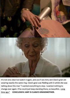 "Doctor Who. Clara's Grandma is Amy Pond? But if that's the case River Song is Clara's mom and that makes the doctor her dad. And if so she truly would be the impossible girl. All this time she was saving her ""dad"" not the doctor!"