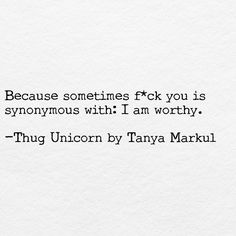 Sometimes F-You Is Synonymous With: I Am Worthy.