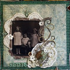 Chamberlayne Sisters ~ Gorgeous heritage page with a distressed background that contrasts with the crocheted lace and pearl flourish framing.