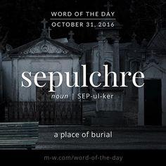 The #wordoftheday is sepulchre. Happy #Halloween! #merriamwebster #dictionary #language