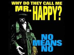 NoMeansNo - Why Do They Call Me Mr. Happy? [1993, FULL ALBUM] - YouTube