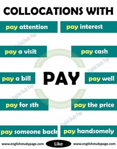 Collocations With PAY in English - English Study Page English Speaking Skills, Advanced English Vocabulary, Teaching English Grammar, English Writing Skills, English Vocabulary Words, Learn English Words, Grammar And Vocabulary, English Language Learning, English Study