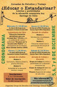 5, 6, 7 y 8 de diciembre: Comienzan las Jornadas de Educación Anarquista!! « Grupo de Estudios José Domingo Gómez Rojas