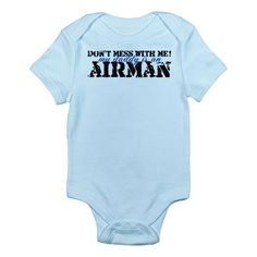 Don't mess with me, my daddy is an airman! I bought this for Hudson.