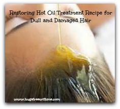 Restoring Hot Oil Treatment Recipe for Dull and Damaged Hair
