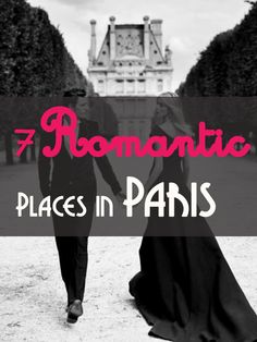 7 Days, 7 Romantic Places in Paris for Couples