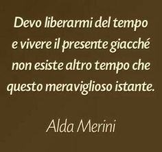 Alda MERINI Words Quotes, Life Quotes, Sayings, Very Inspirational Quotes, Motivational, Best Quotes, Funny Quotes, Simply Life, Italian Quotes