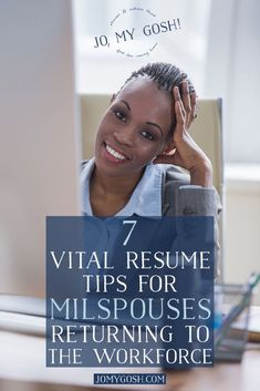 7 Vital Resume Tips for Milspouses Returning to the Workforce