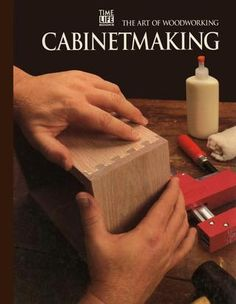 The art of woodworking cabinetmaking