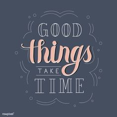 Good things take time handdrawn motivational illustration | free image by rawpixel.com