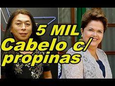CABELO DE DILMA ATÉ 5 MIL COM PROPINA SEU RETARDADO de ESQUERDA !