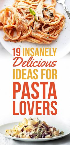 19 Genius Ideas For People Who Are Obsessed With Pasta