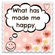 What has made me happy! Join in and spread a little happiness.
