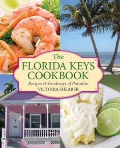 The Florida Keys Cookbook, 2nd: : Recipes & Foodways of Paradise