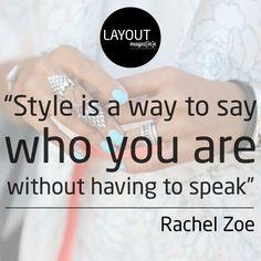 Quote | Rachel Zoe www.layout.com.pt