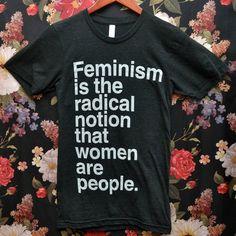 LOVE THIS SHIRT /// Tri-Blend 'Feminism is the Radical Notion' Shirt