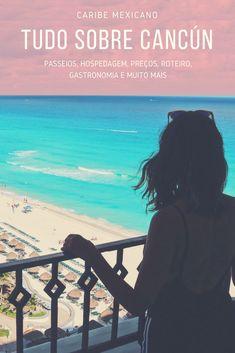 Dicas de Cancun: hotéis, passeios, preços e mais