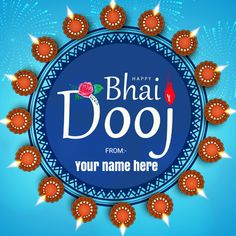 Happy Bhai Dooj Wishes Whatsapp Status Image With Name Greeting Card Maker, Diwali Greeting Cards, Diwali Greetings, Online Greeting Cards, Custom Greeting Cards, Birthday Msgs, Birthday Wishes Cake, Happy Bhai Dooj Images, Bhai Dooj Wishes