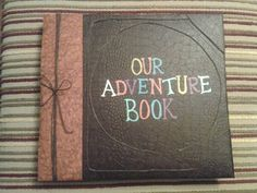 Anniversary present. Diy Up adventure scrapbook.